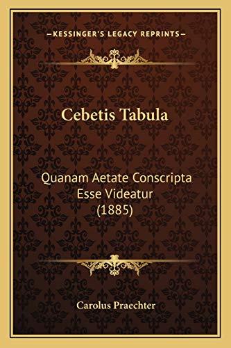9781165373154: Cebetis Tabula: Quanam Aetate Conscripta Esse Videatur (1885)
