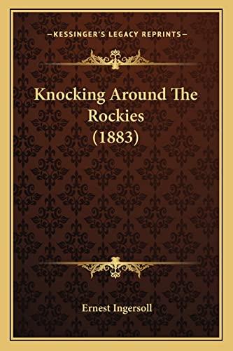 9781165378111: Knocking Around The Rockies (1883)