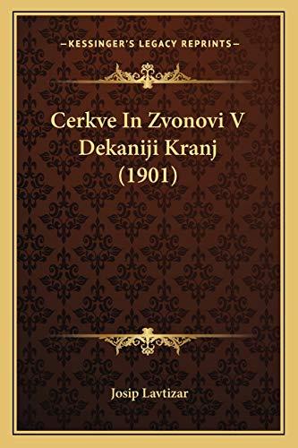 9781165381715: Cerkve In Zvonovi V Dekaniji Kranj (1901) (Croatian Edition)