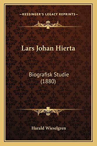 9781165382767: Lars Johan Hierta: Biografisk Studie (1880) (Swedish Edition)