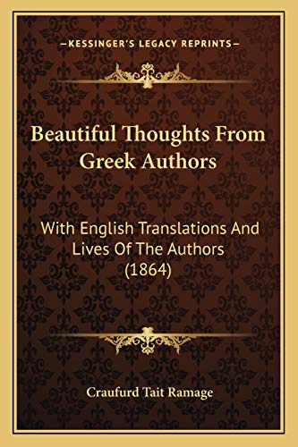 9781165383740: Beautiful Thoughts From Greek Authors: With English Translations And Lives Of The Authors (1864)