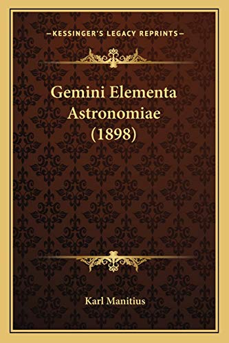 9781165384488: Gemini Elementa Astronomiae (1898)