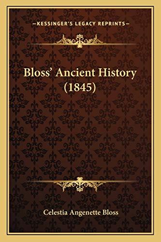 9781165384792: Bloss' Ancient History (1845)