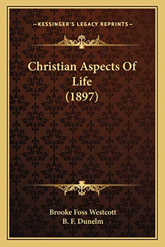 9781165384983: Christian Aspects Of Life (1897)