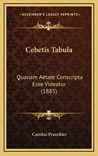 9781165389247: Cebetis Tabula: Quanam Aetate Conscripta Esse Videatur (1885)