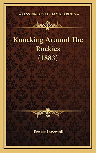 9781165393800: Knocking Around The Rockies (1883)