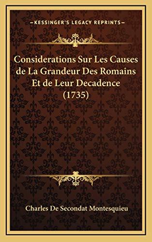 9781165395651: Considerations Sur Les Causes de La Grandeur Des Romains Et de Leur Decadence (1735)
