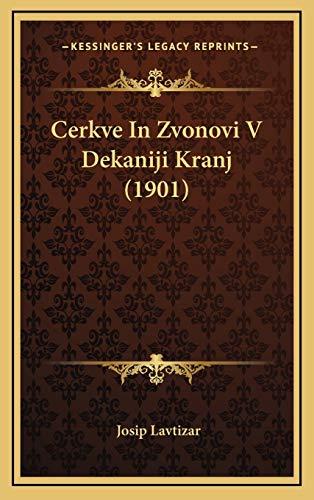 9781165397099: Cerkve In Zvonovi V Dekaniji Kranj (1901) (Croatian Edition)