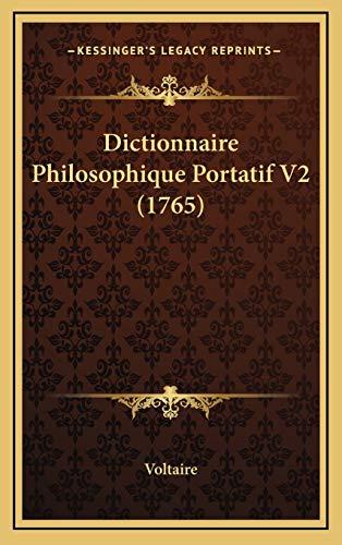 9781165397235: Dictionnaire Philosophique Portatif V2 (1765) (French Edition)