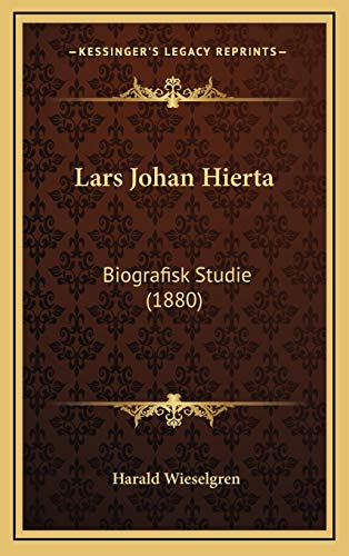 9781165398041: Lars Johan Hierta: Biografisk Studie (1880) (Swedish Edition)