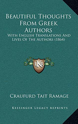 9781165398959: Beautiful Thoughts From Greek Authors: With English Translations And Lives Of The Authors (1864)