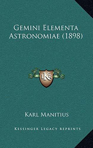 9781165399611: Gemini Elementa Astronomiae (1898)
