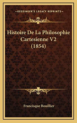 9781165402038: Histoire De La Philosophie Cartesienne V2 (1854) (French Edition)