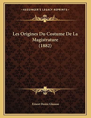 9781165402977: Les Origines Du Costume De La Magistrature (1882) (French Edition)