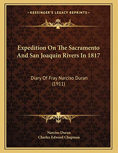 9781165403288: Expedition On The Sacramento And San Joaquin Rivers In 1817: Diary Of Fray Narciso Duran (1911)