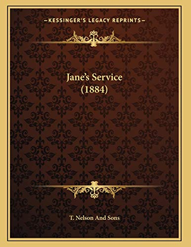Jane's Service (1884): T Nelson and