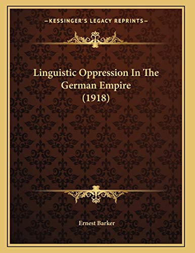 9781165405985: Linguistic Oppression In The German Empire (1918)