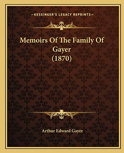 9781165407149: Memoirs Of The Family Of Gayer (1870)