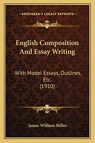 english composition and essay writing with model   english composition and essay writing with model essays  outlines etc