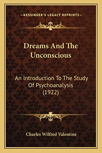 9781165417124: Dreams And The Unconscious: An Introduction To The Study Of Psychoanalysis (1922)