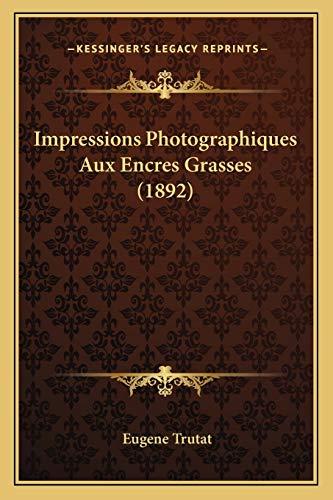 9781165417773: Impressions Photographiques Aux Encres Grasses (1892)