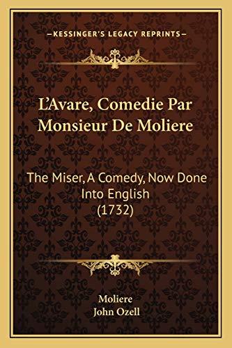 L'Avare, Comedie Par Monsieur De Moliere: The