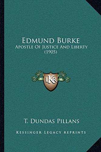 9781165421879: Edmund Burke: Apostle Of Justice And Liberty (1905)