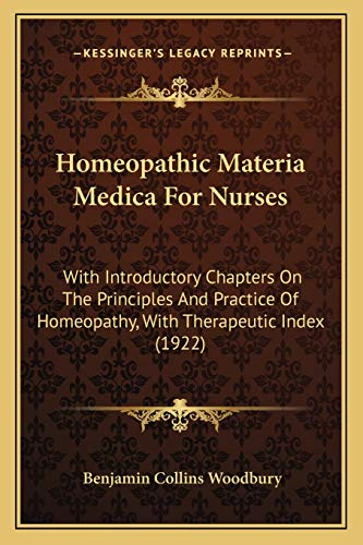 9781165422685: Homeopathic Materia Medica For Nurses: With Introductory Chapters On The Principles And Practice Of Homeopathy, With Therapeutic Index (1922)