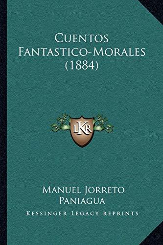 9781165423620: Cuentos Fantastico-Morales (1884) (Spanish Edition)