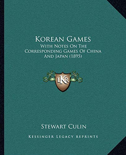 9781165425976: Korean Games: With Notes On The Corresponding Games Of China And Japan (1895)