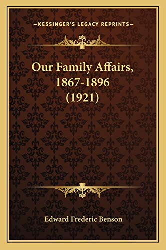 9781165431274: Our Family Affairs, 1867-1896 (1921)
