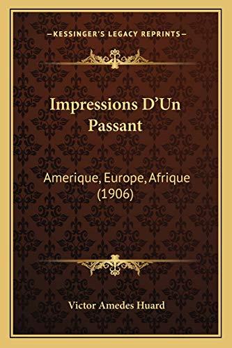 9781165433179: Impressions D'Un Passant: Amerique, Europe, Afrique (1906)