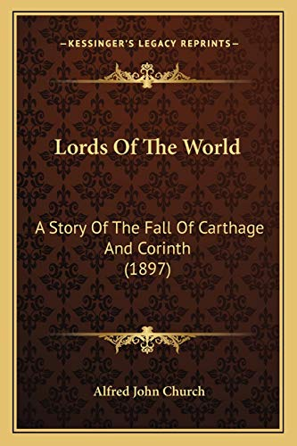 9781165435005: Lords Of The World: A Story Of The Fall Of Carthage And Corinth (1897)