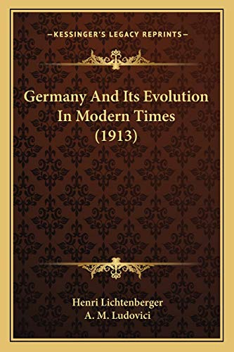 9781165436255: Germany and Its Evolution in Modern Times (1913)
