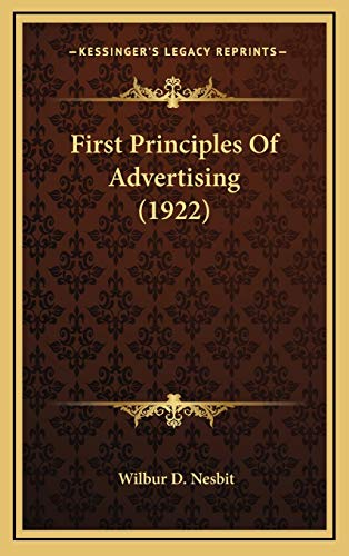 9781165440528: First Principles Of Advertising (1922)