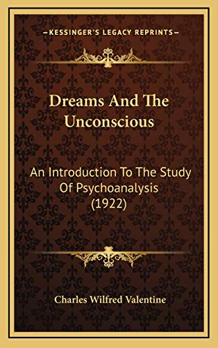 9781165442775: Dreams And The Unconscious: An Introduction To The Study Of Psychoanalysis (1922)