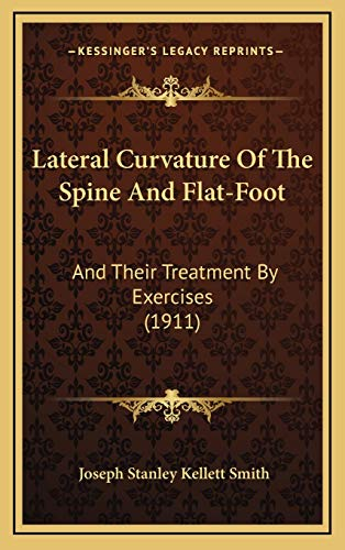 9781165443253: Lateral Curvature Of The Spine And Flat-Foot: And Their Treatment By Exercises (1911)