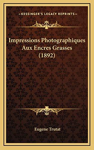 9781165443383: Impressions Photographiques Aux Encres Grasses (1892)