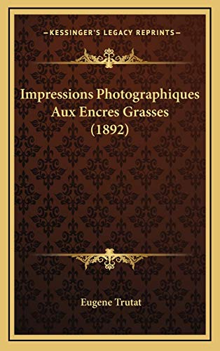 9781165443383: Impressions Photographiques Aux Encres Grasses (1892) (French Edition)