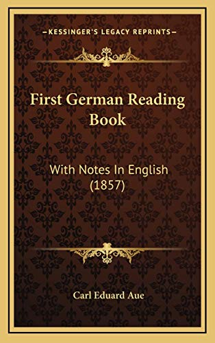 9781165444038: First German Reading Book: With Notes in English (1857)
