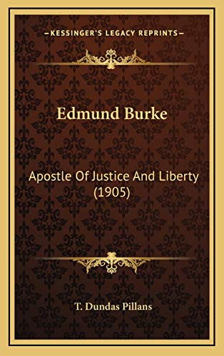 9781165447053: Edmund Burke: Apostle Of Justice And Liberty (1905)