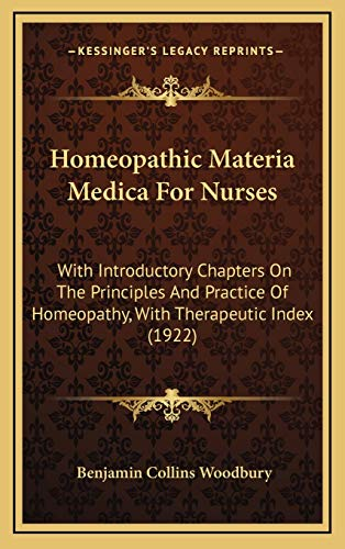 9781165447800: Homeopathic Materia Medica For Nurses: With Introductory Chapters On The Principles And Practice Of Homeopathy, With Therapeutic Index (1922)