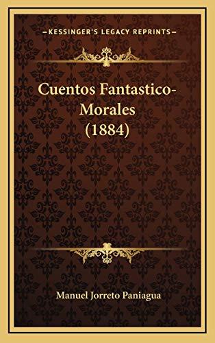 9781165448678: Cuentos Fantastico-Morales (1884) (Spanish Edition)