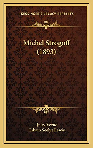 9781165450008: Michel Strogoff (1893)