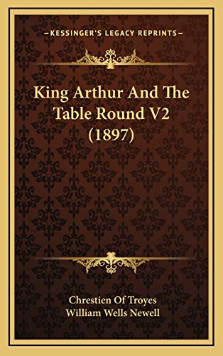 9781165452057: King Arthur And The Table Round V2 (1897)