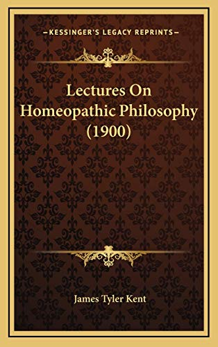 9781165452569: Lectures On Homeopathic Philosophy (1900)