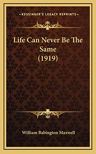 9781165454587: Life Can Never Be The Same (1919)