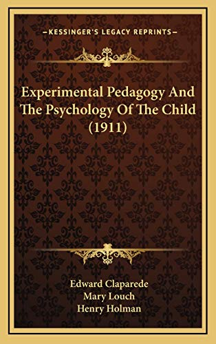 9781165455874: Experimental Pedagogy And The Psychology Of The Child (1911)