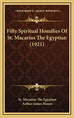 9781165457427: Fifty Spiritual Homilies Of St. Macarius The Egyptian (1921)