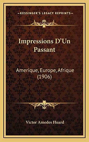9781165457458: Impressions D'Un Passant: Amerique, Europe, Afrique (1906)